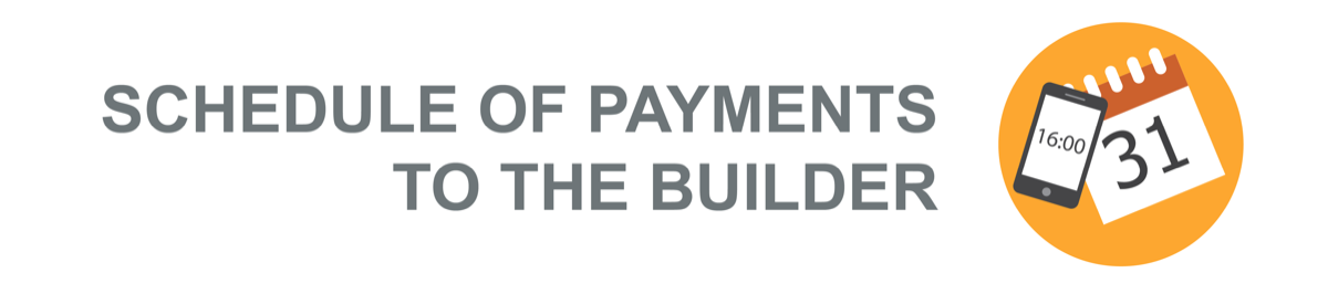 Schedule-of-payments-to-the-builder